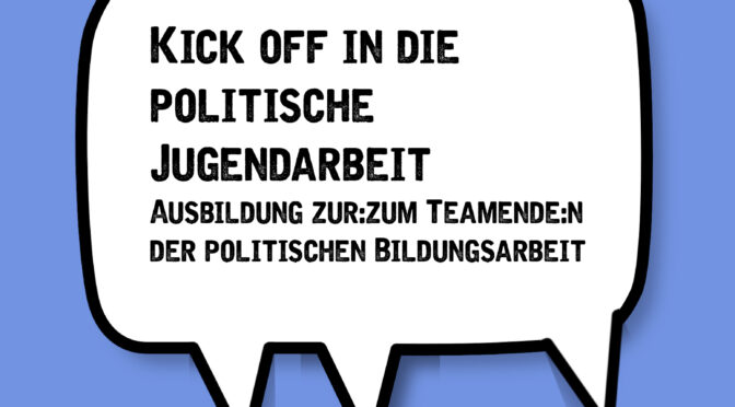 Kick off in die politische Jugendarbeit